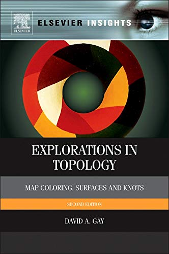 9780124166486: Explorations in Topology: Map Coloring, Surfaces and Knots (Elsevier Insights)