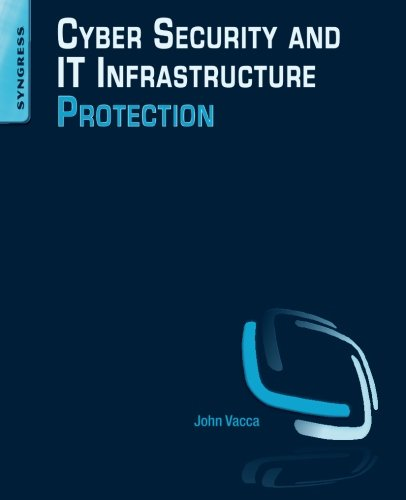 9780124166813: Cyber Security and It Infrastructure Protection