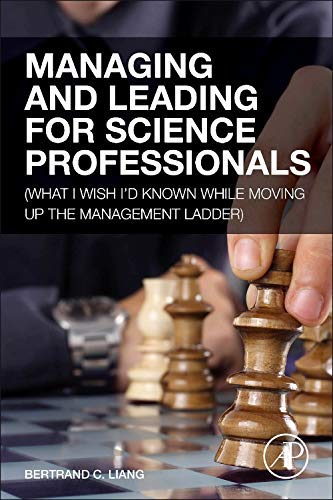 9780124166868: Managing and Leading for Science Professionals: What I Wish I'd Known When Moving Up the Management Ladder