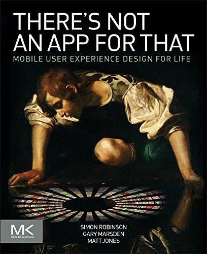 9780124166912: There's Not an App for That: Mobile User Experience Design for Life
