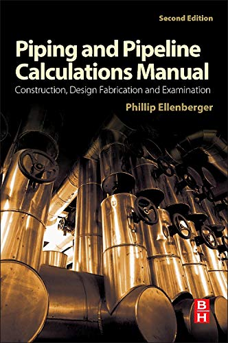 9780124167476: Piping and Pipeline Calculations Manual, Second Edition: Construction, Design Fabrication and Examination