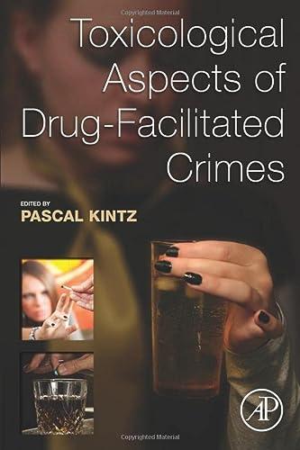 9780124167483: Toxicological Aspects of Drug-Facilitated Crimes
