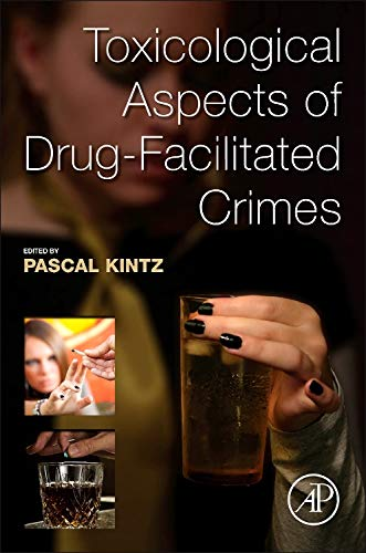 9780124167483: Toxicological Aspects of Drug-Facilitated Crimes