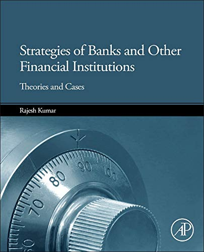 9780124169975: Strategies of Banks and Other Financial Institutions: Theories and Cases
