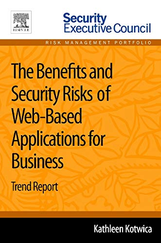 9780124170018: The Benefits and Security Risks of Web-Based Applications for Business: Trend Report