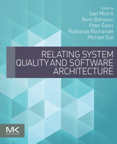 9780124170094: Relating System Quality and Software Architecture