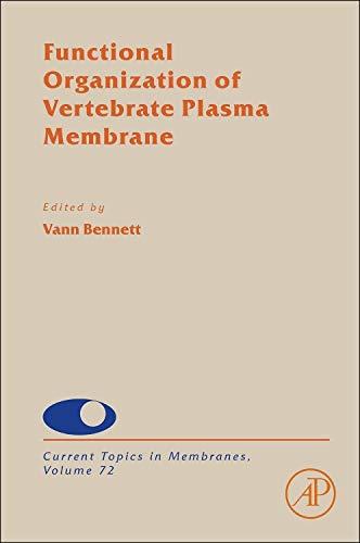 9780124170278: Functional Organization of Vertebrate Plasma Membrane, Volume 72 (Current Topics in Membranes)