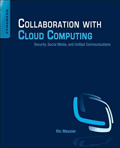 9780124170407: Collaboration with Cloud Computing: Security, Social Media, and Unified Communications
