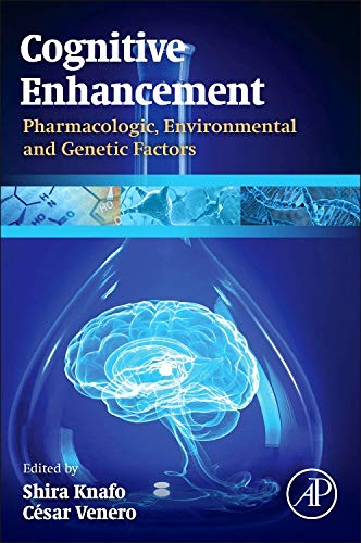 9780124170421: Cognitive Enhancement: Pharmacologic, Environmental and Genetic Factors
