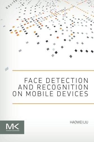 9780124170452: Face Detection and Recognition on Mobile Devices