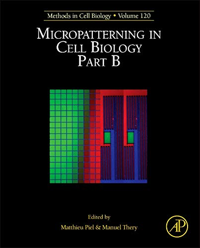 Micropatterning in Cell Biology: Part B: Methods in Cell Biology