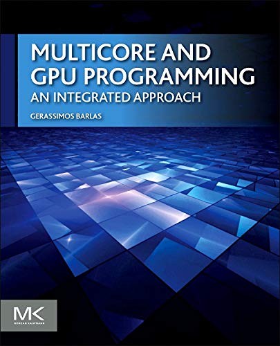 9780124171374: Multicore and GPU Programming: An Integrated Approach