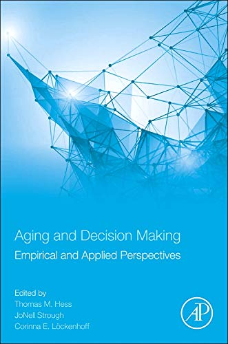 9780124171480: Aging and Decision Making: Empirical and Applied Perspectives