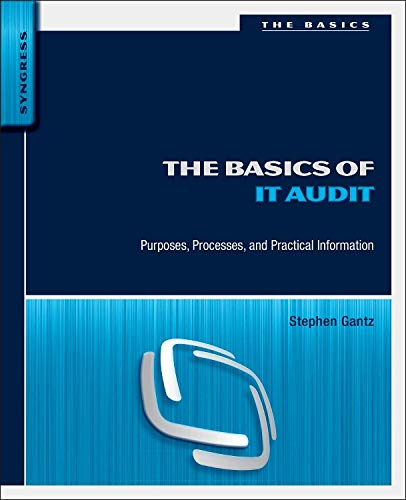 9780124171596: The Basics of IT Audit: Purposes, Processes, and Practical Information (Basics (Syngress))