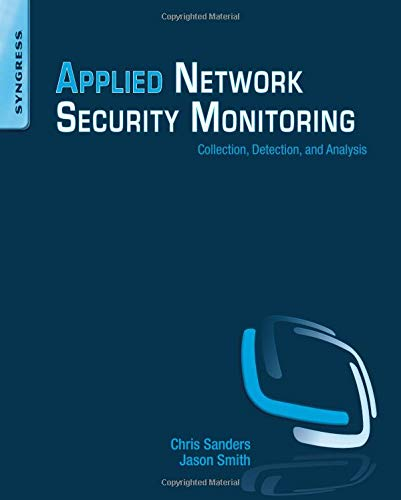9780124172081: Applied Network Security Monitoring: Collection, Detection, and Analysis