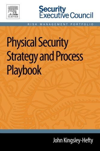 9780124172272: Physical Security Strategy and Process Playbook (Security Executive Council Risk Management Portfolio)