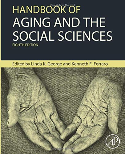 9780124172357: Handbook of Aging and the Social Sciences, Eighth Edition (Handbooks of Aging)