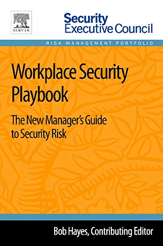 9780124172456: Workplace Security Playbook: The New Manager's Guide to Security Risk (Risk Management Portfolio)