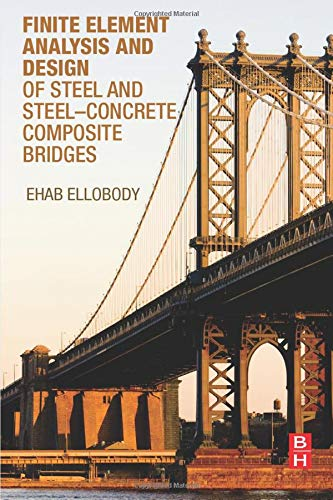 9780124172470: Finite Element Analysis and Design of Steel and Steel Concrete Composite Bridges