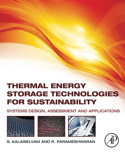 9780124172913: Thermal Energy Storage Technologies for Sustainability: Systems Design, Assessment and Applications