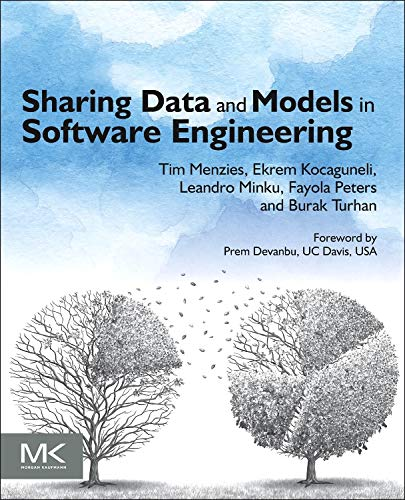 9780124172951: Sharing Data and Models in Software Engineering