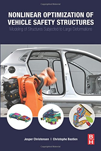 9780124172975: Non-linear Optimization of Vehicle Safety Structures: Modeling of Structures Subjected to Large Deformations