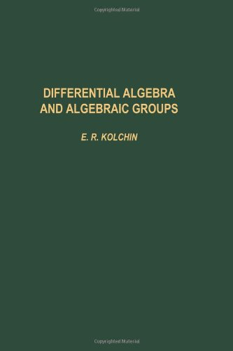 9780124176508: Differential Algebra & Algebraic Groups (Pure and Applied Mathematics, vol. 54)