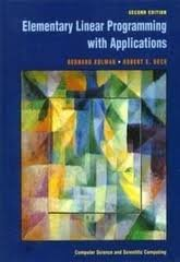 9780124178656: Elementary Linear Programming with Applications (Computer science and applied mathematics)