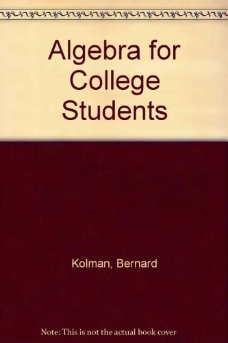 9780124178809: Algebra for College Students