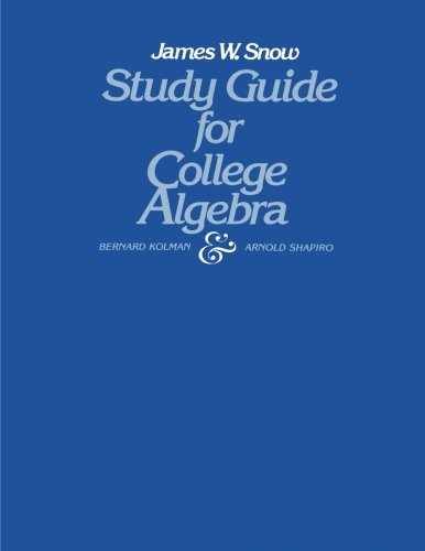 Study Guide for College Algebra (0124178871) by James W. Snow