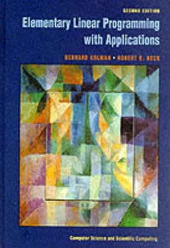 9780124179103: Elementary Linear Programming with Applications (Computer Science and Scientific Computing)