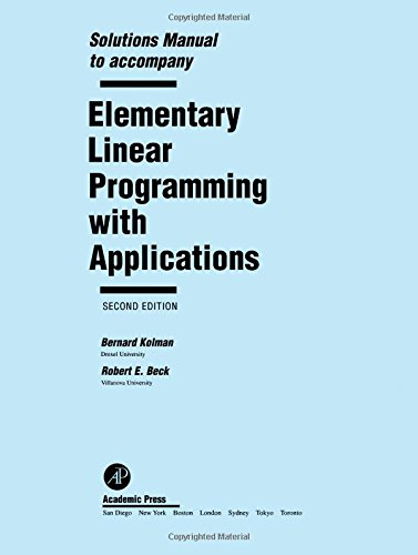 9780124179110: Solutions Manual to Accompany Elementary Linear Programming with Applications