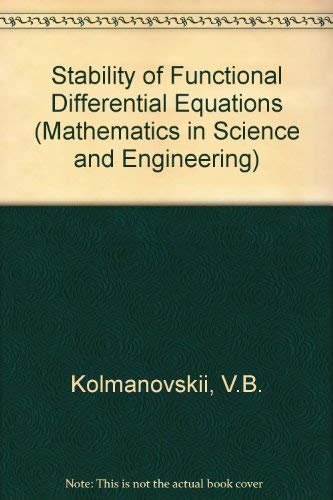 9780124179400: Stability of Functional Differential Equations (Mathematics in Science and Engineering)