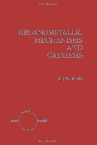 9780124182509: Organometallic Mechanisms and Catalysis