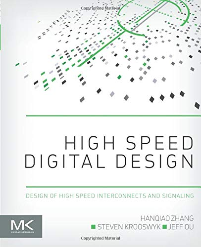 9780124186637: High Speed Digital Design: Design of High Speed Interconnects and Signaling