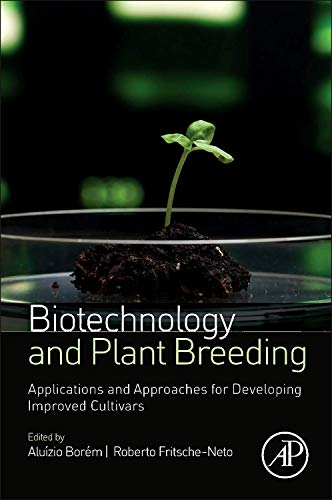 9780124186729: Biotechnology and Plant Breeding: Applications and Approaches for Developing Improved Cultivars