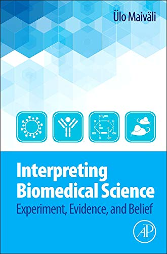 9780124186897: Interpreting Biomedical Science: Experiment, Evidence, and Belief