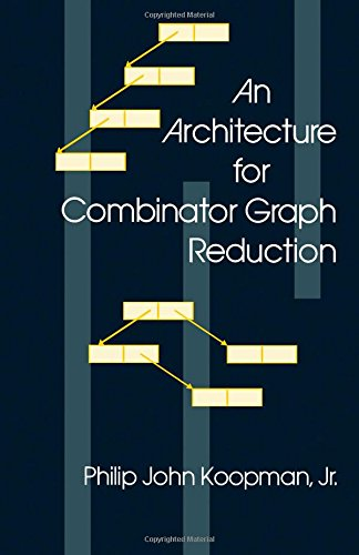 9780124192409: An Architecture for Combinator Graph Reduction