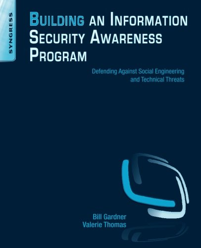 9780124199675: Building an Information Security Awareness Program: Defending Against Social Engineering and Technical Threats