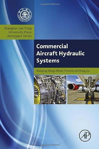 9780124199729: Commercial Aircraft Hydraulic Systems: Shanghai Jiao Tong University Press Aerospace Series (Aerospace Engineering)