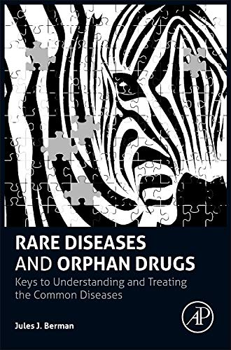 9780124199880: Rare Diseases and Orphan Drugs: Keys to Understanding and Treating the Common Diseases