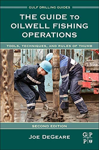 9780124200043: The Guide to Oilwell Fishing Operations: Tools, Techniques, and Rules of Thumb (Gulf Drilling Guides)