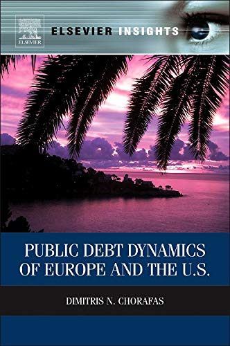 9780124200210: Public Debt Dynamics of Europe and the U.S. (Elsevier Insights)