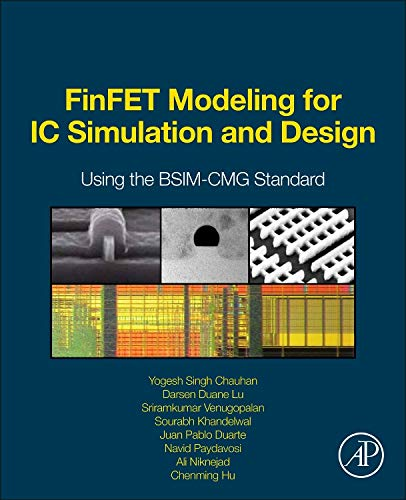 9780124200319: FinFET Modeling for IC Simulation and Design: Using the BSIM-CMG Standard