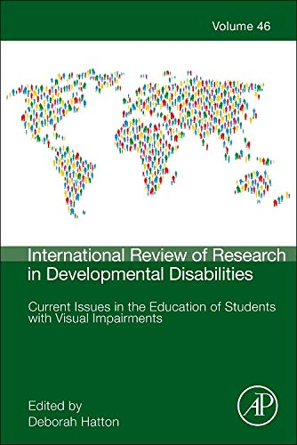9780124200395: Current Issues in the Education of Students with Visual Impairments, Volume 46 (International Review of Research in Developmental Disabilities)