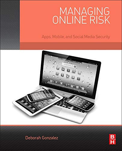 9780124200555: Managing Online Risk: Apps, Mobile, and Social Media Security
