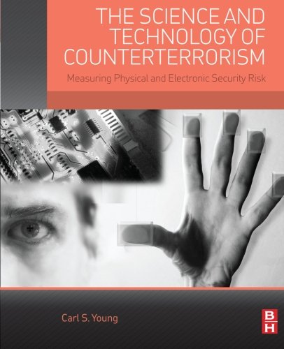 9780124200562: The Science and Technology of Counterterrorism: Measuring Physical and Electronic Security Risk