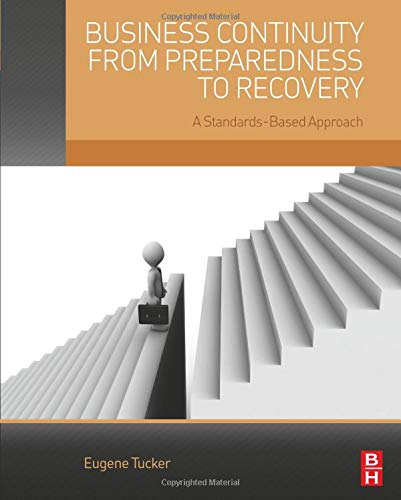9780124200630: Business Continuity from Preparedness to Recovery: A Standards-Based Approach