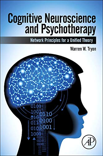9780124200715: Cognitive Neuroscience and Psychotherapy: Network Principles for a Unified Theory