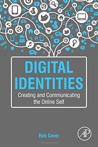 9780124200838: Digital Identities: Creating and Communicating the Online Self